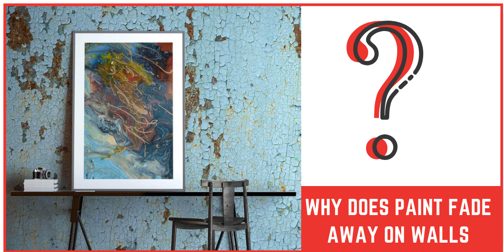 why does paint fade away on walls kenya