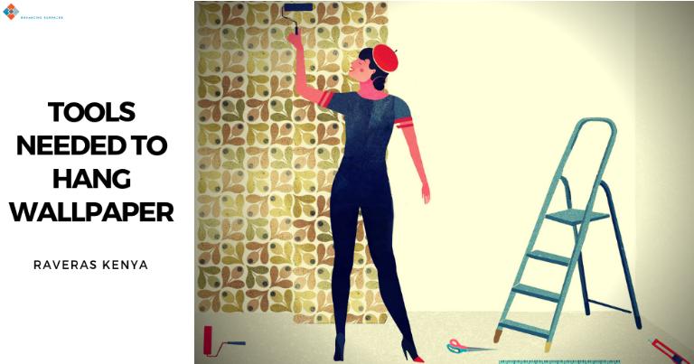 tools-needed-to-hang-wallpaper-kenya